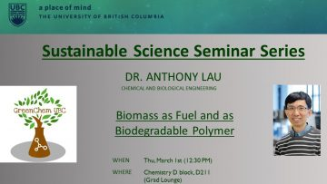 GreenChem UBC Sustainability Seminar Series: Anthony Lau – Mar 1 – Chemistry D Block D211 (Grad Lounge)