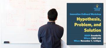 Hypothesis, Problem, and Solution – Innovation OnBoard Workshop