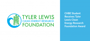 CHBE Student Receives Tyler Lewis Clean Energy Research Foundation Award