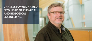 Charles Haynes Named New Head of Chemical and Biological Engineering