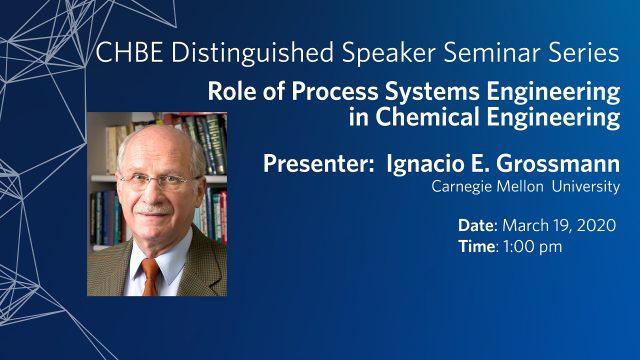 Distinguished Speaker Seminar – Professor Ignacio E. Grossmann