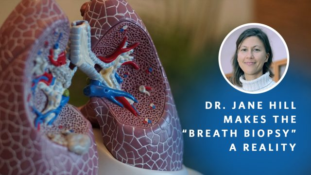 """Dr. Jane Hill Makes the """"Breath Biopsy"""" a Reality"""
